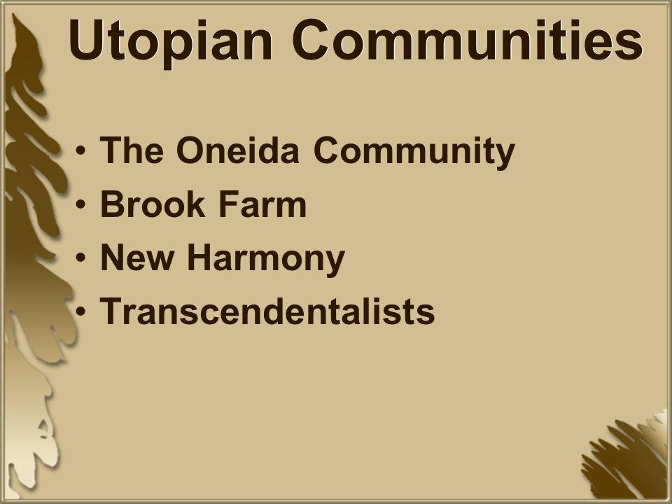 Utopian Communities The Oneida Community Brook Farm New Harmony