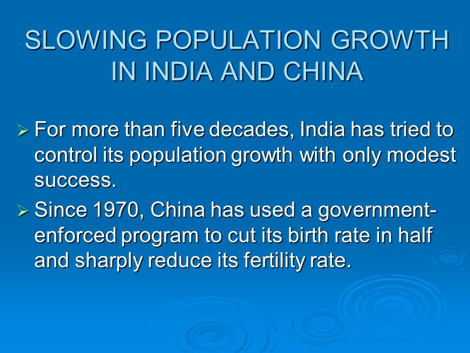 SLOWING POPULATION GROWTH IN INDIA AND CHINA