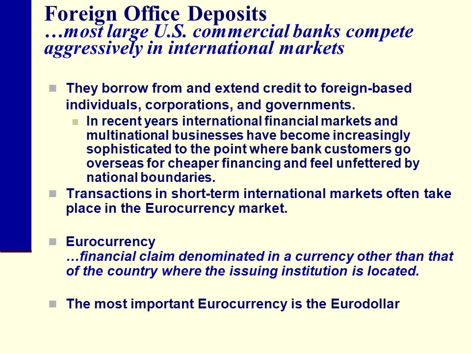 Foreign Office Deposits …most large U. S