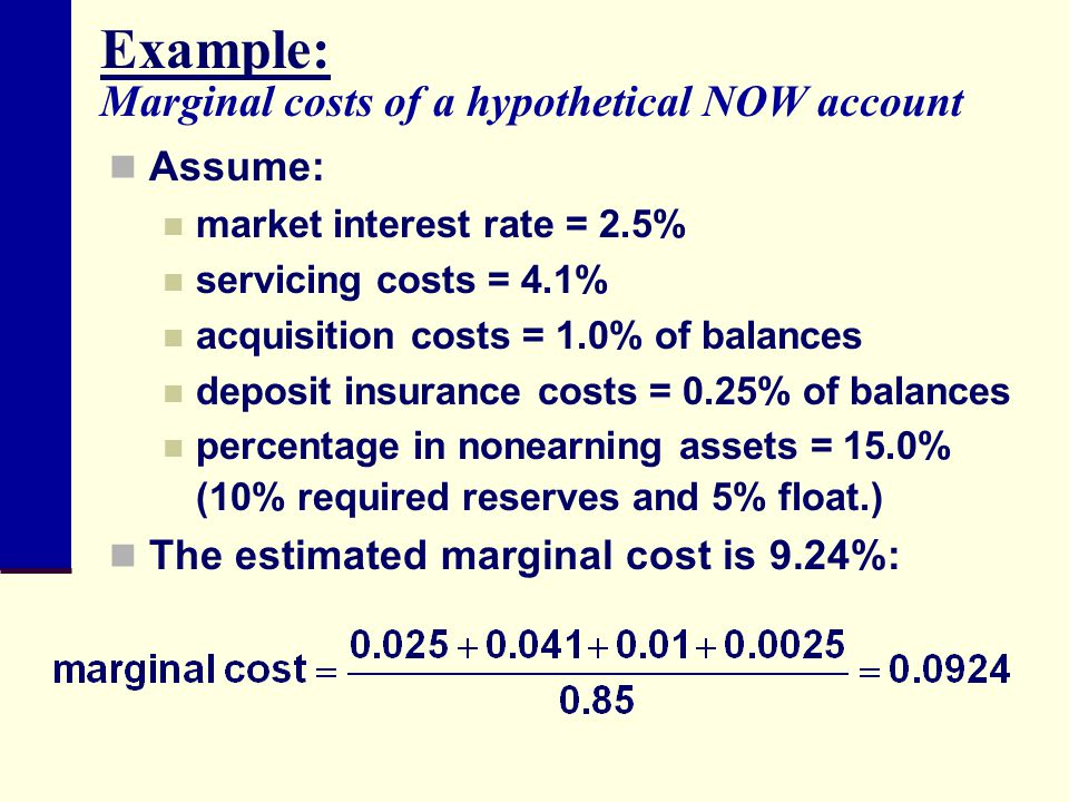 Example: Marginal costs of a hypothetical NOW account