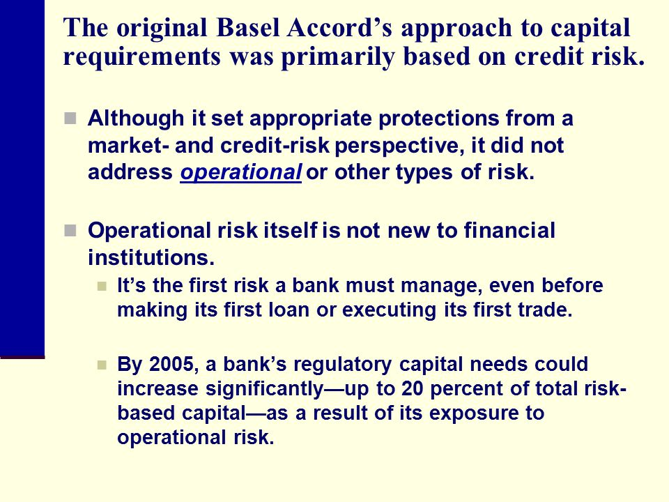 The original Basel Accord's approach to capital requirements was primarily based on credit risk.