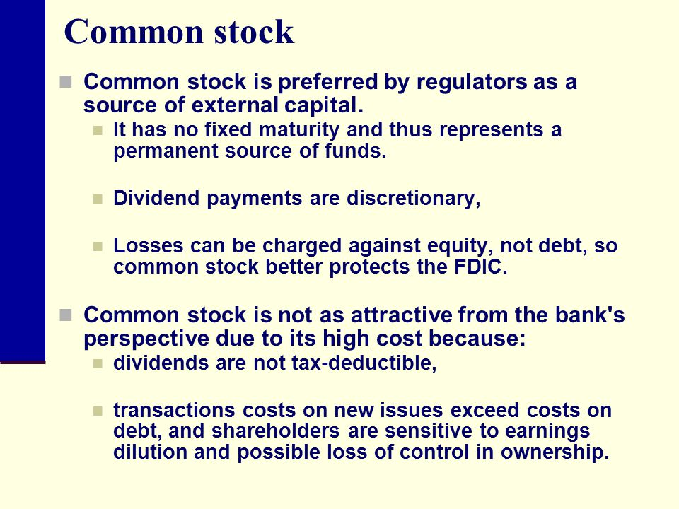 Common stock Common stock is preferred by regulators as a source of external capital.
