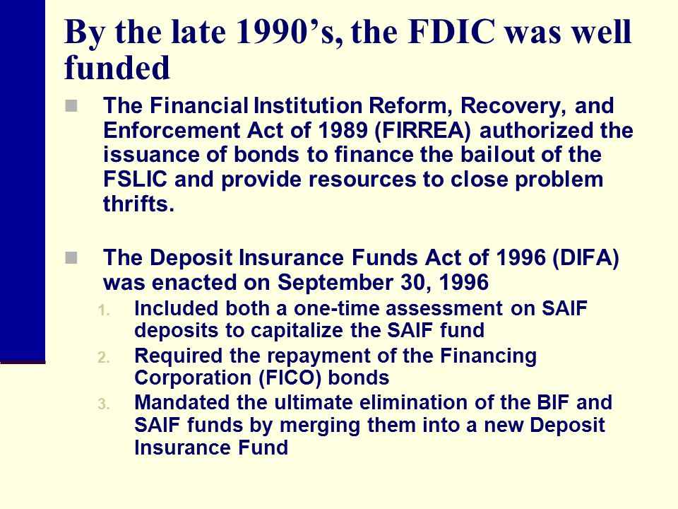 By the late 1990's, the FDIC was well funded