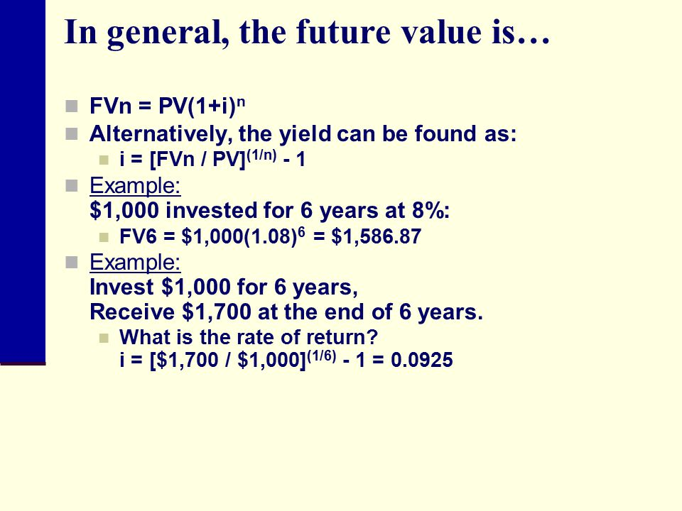 In general, the future value is…
