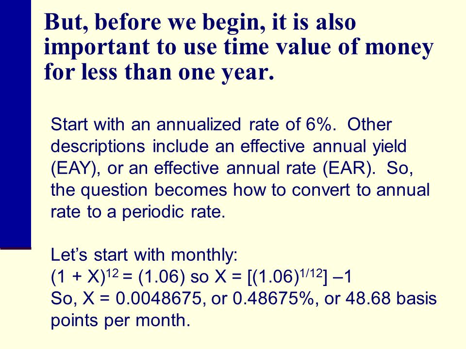 But, before we begin, it is also important to use time value of money for less than one year.