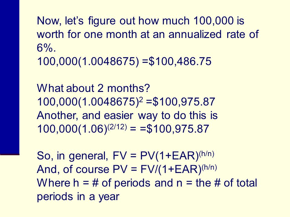 Now, let's figure out how much 100,000 is worth for one month at an annualized rate of 6%.