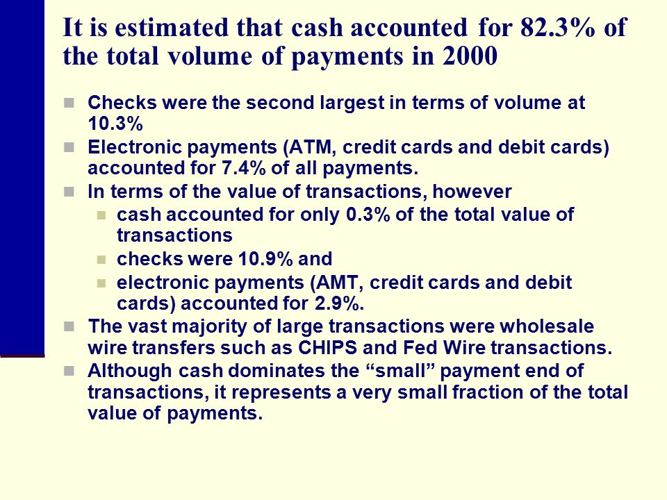 It is estimated that cash accounted for 82