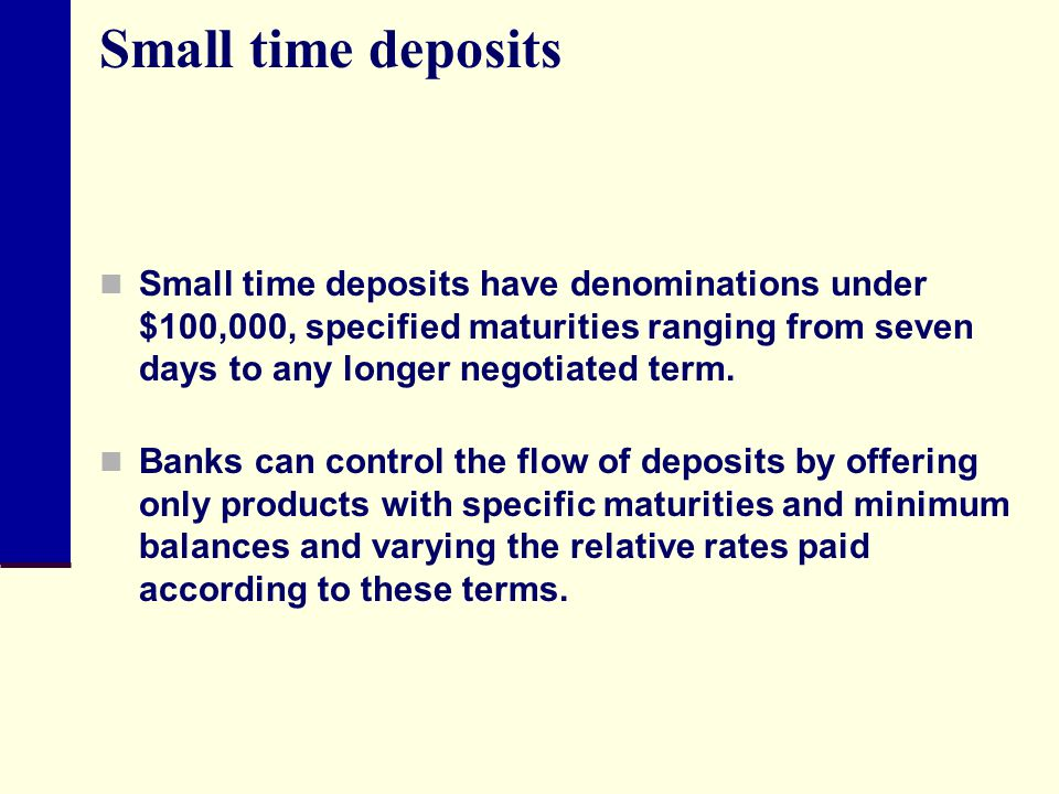 Small time deposits