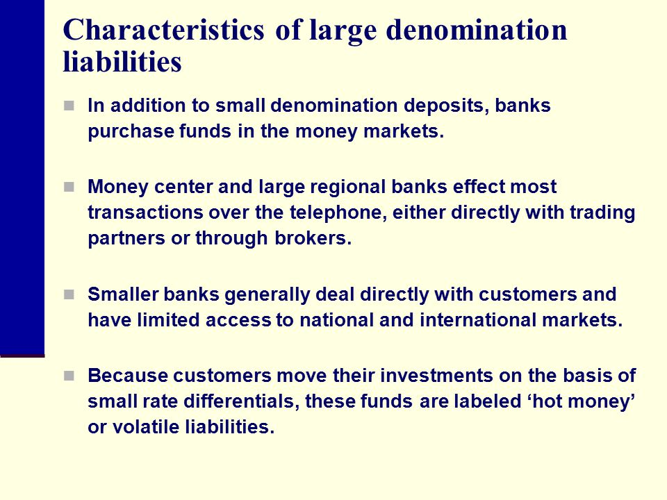 Characteristics of large denomination liabilities