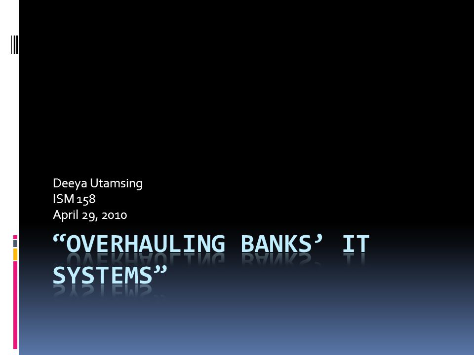 Overhauling banks' IT systems