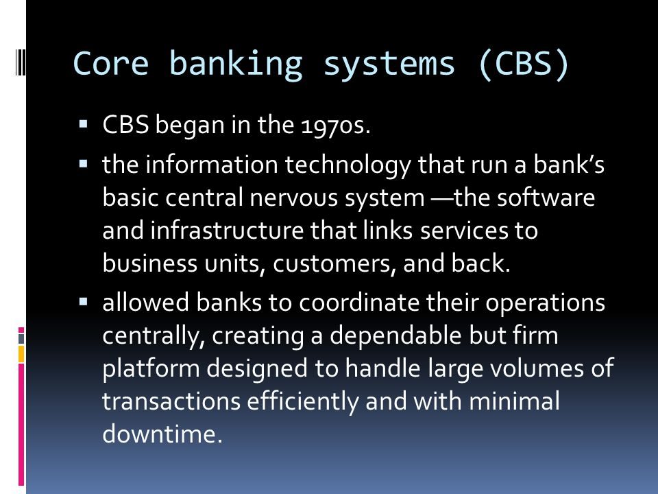 Core banking systems (CBS)