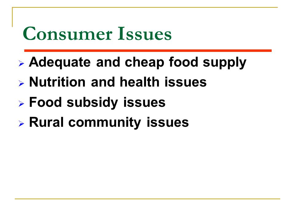 Consumer Issues Adequate and cheap food supply