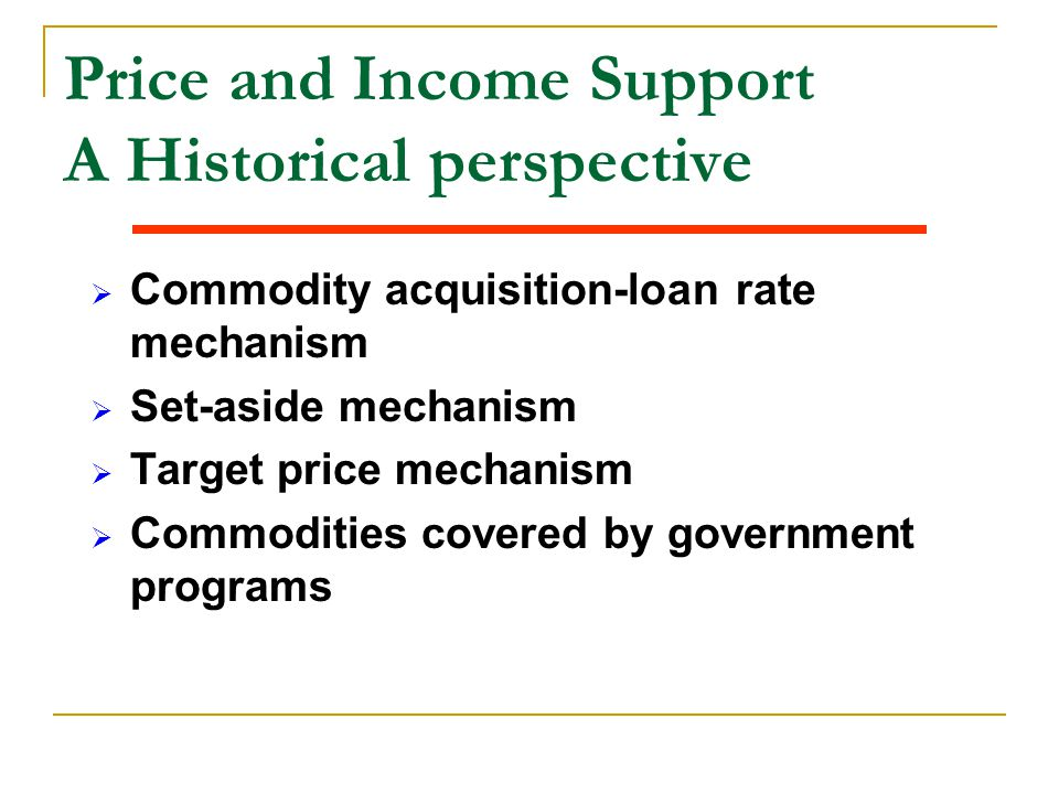 Price and Income Support A Historical perspective