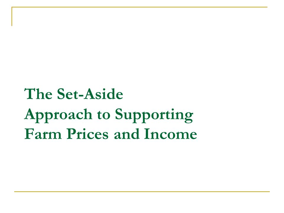 The Set-Aside Approach to Supporting Farm Prices and Income