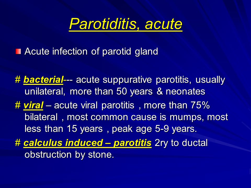 Parotiditis, acute Acute infection of parotid gland