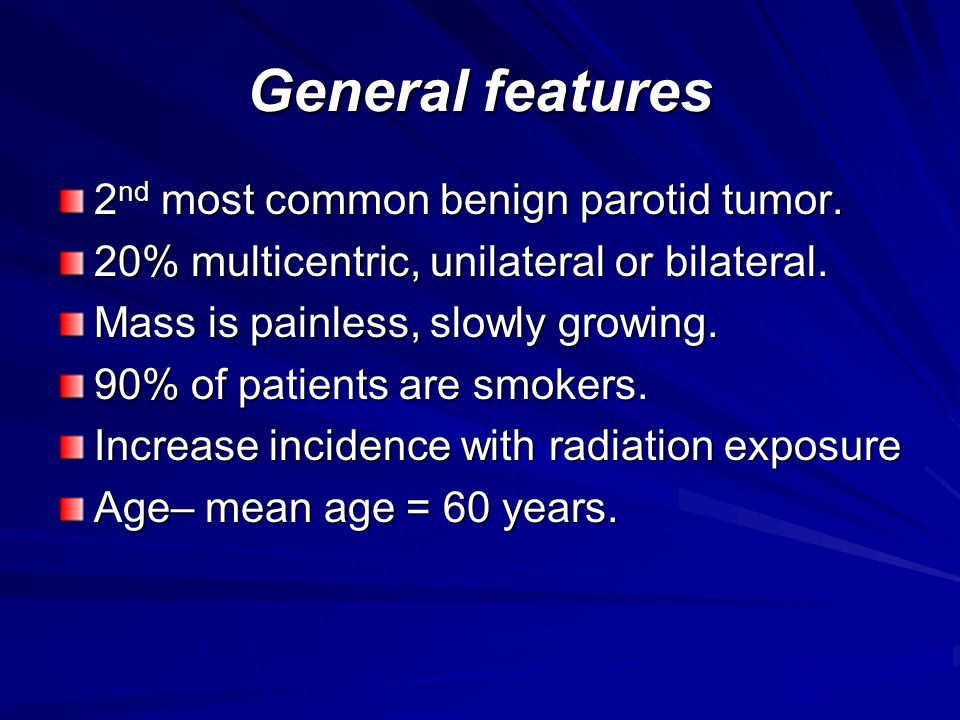 General features 2nd most common benign parotid tumor.