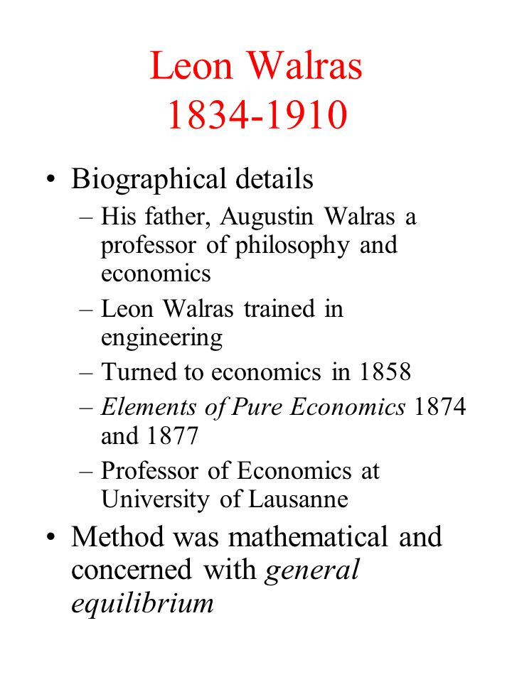 Leon Walras 1834-1910 Biographical details