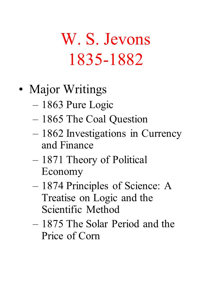 W. S. Jevons 1835-1882 Major Writings 1863 Pure Logic