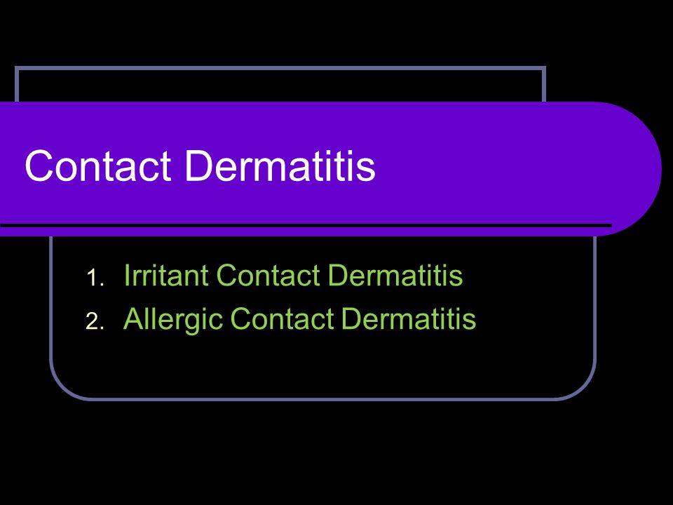 Irritant Contact Dermatitis Allergic Contact Dermatitis