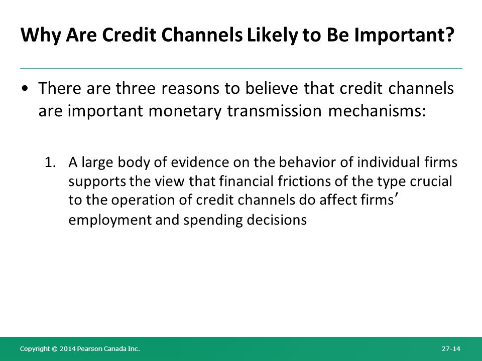 Why Are Credit Channels Likely to Be Important