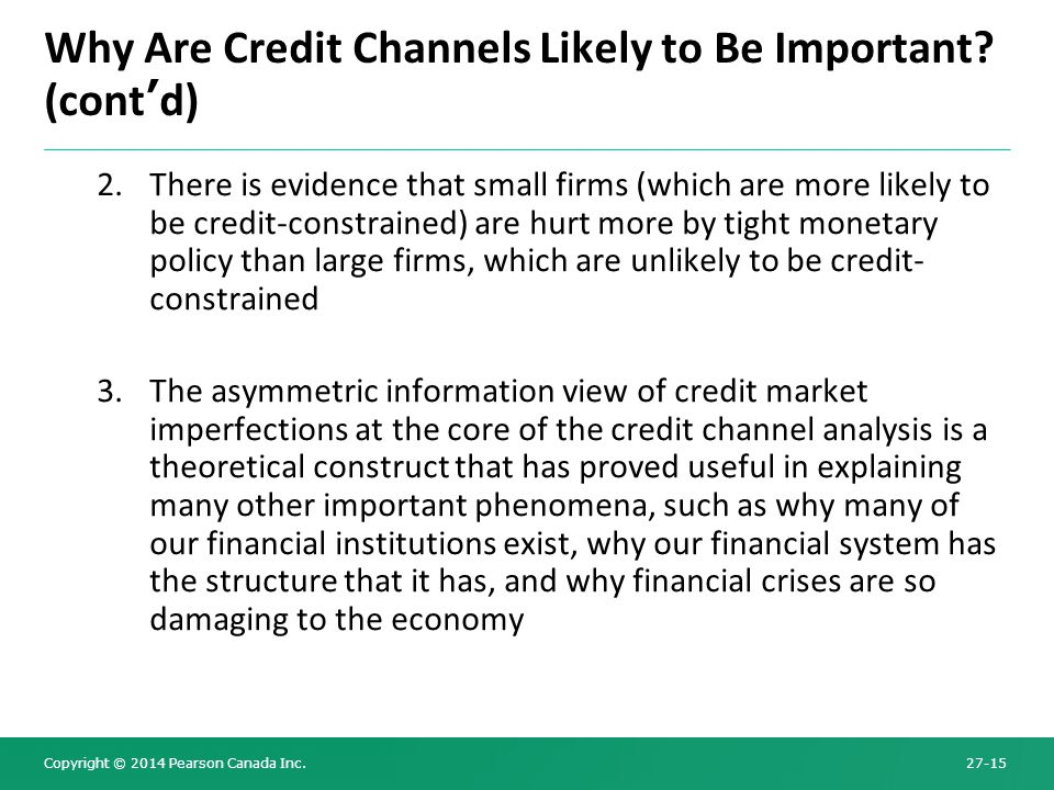 Why Are Credit Channels Likely to Be Important (cont'd)
