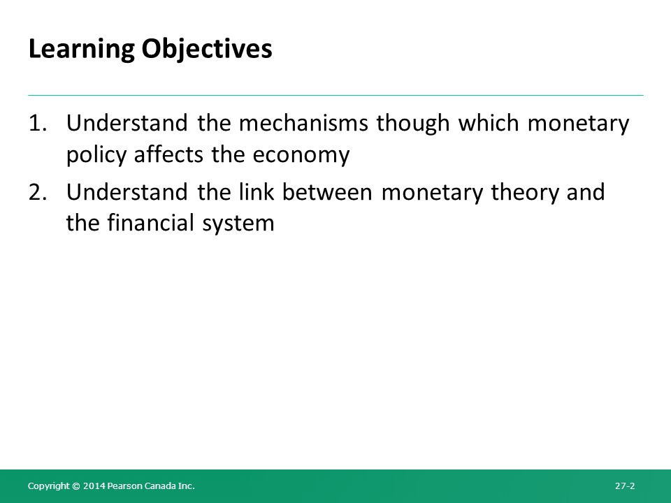 Learning Objectives Understand the mechanisms though which monetary policy affects the economy.