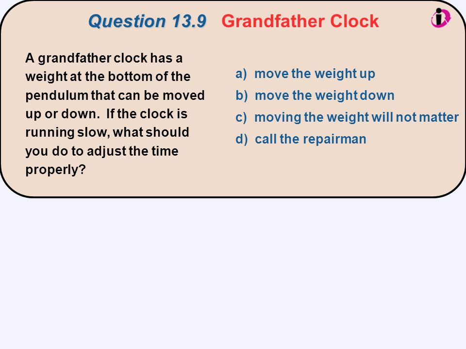 Question 13.9 Grandfather Clock