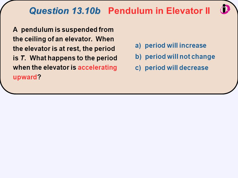 Question 13.10b Pendulum in Elevator II