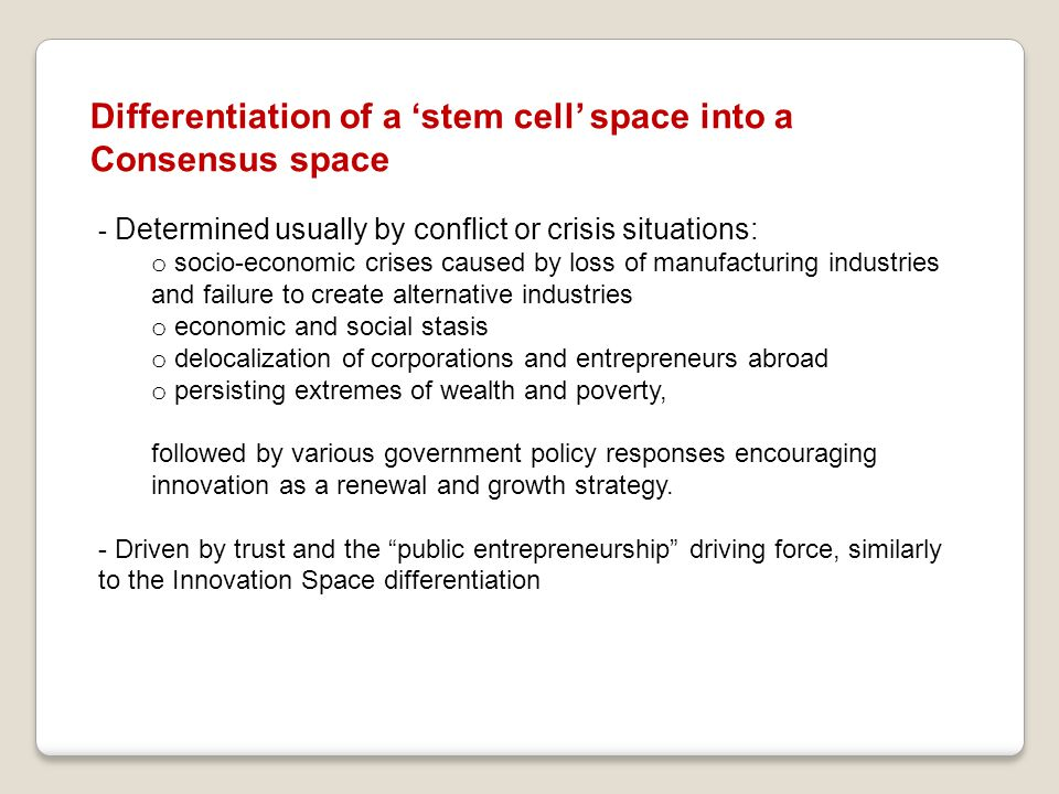 Differentiation of a 'stem cell' space into a Consensus space