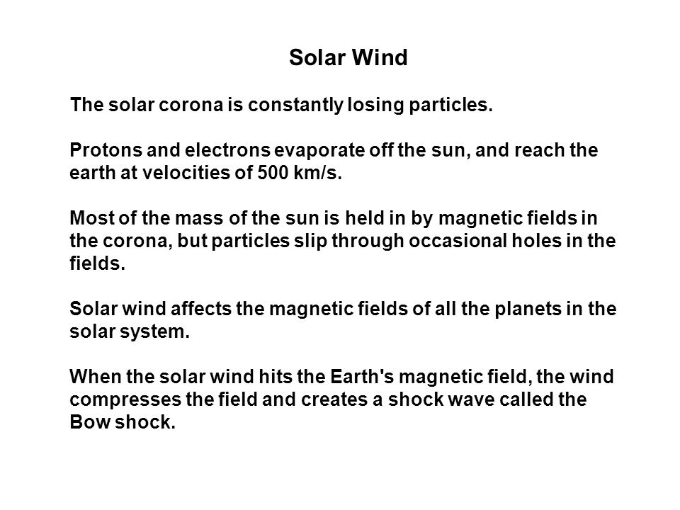 Solar Wind The solar corona is constantly losing particles.