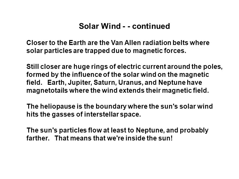 Solar Wind - - continued