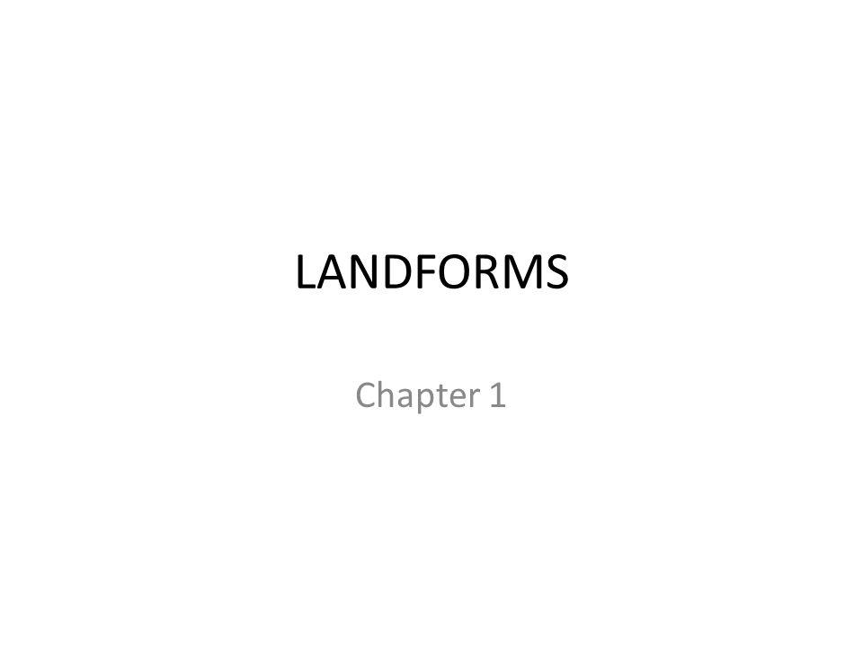 LANDFORMS Chapter 1