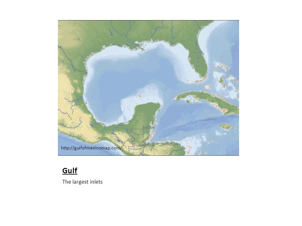 http://gulfofmexicomap.com/ Gulf The largest inlets