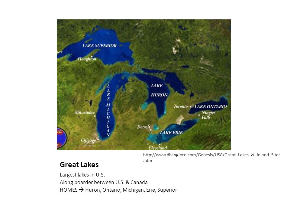 Great Lakes Largest lakes in U.S. Along boarder between U.S. & Canada
