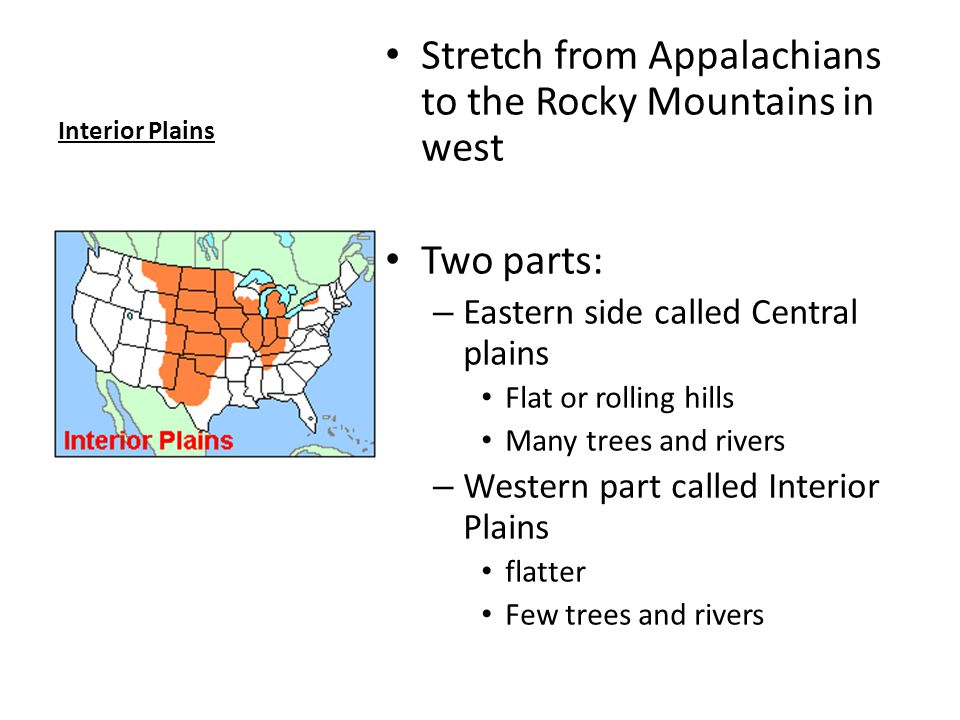 Stretch from Appalachians to the Rocky Mountains in west