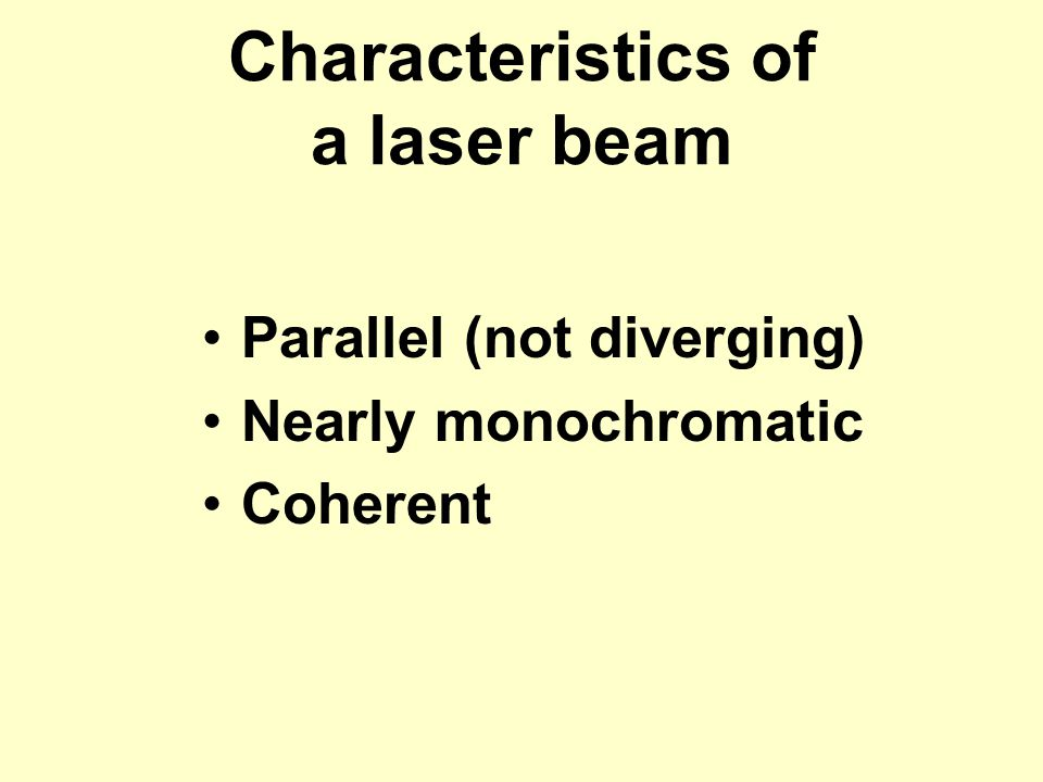 Characteristics of a laser beam