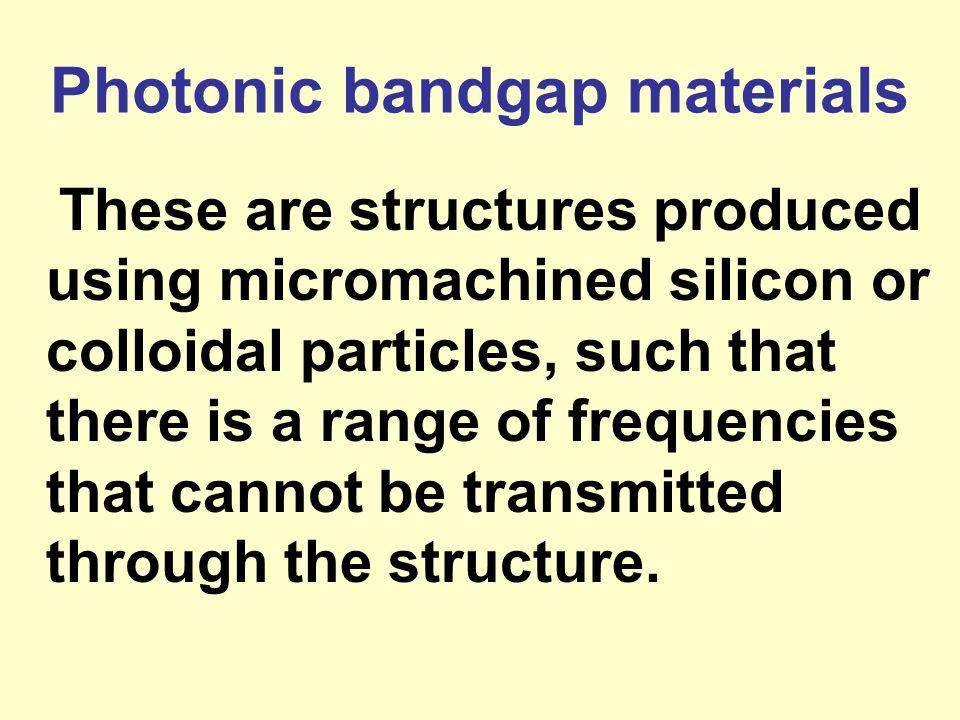Photonic bandgap materials