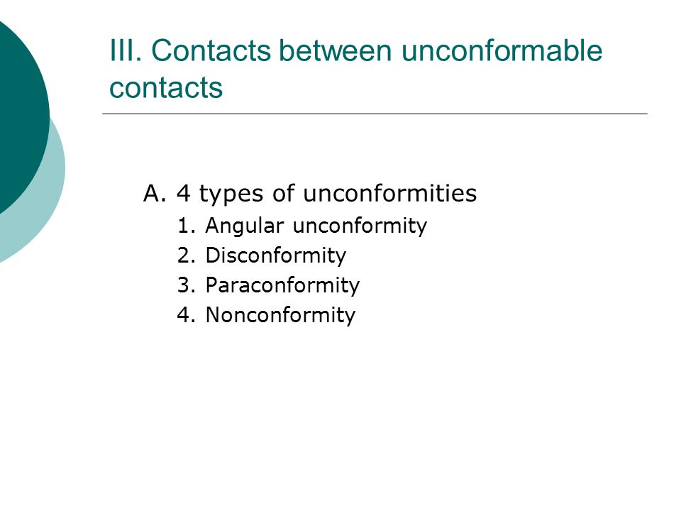 III. Contacts between unconformable contacts