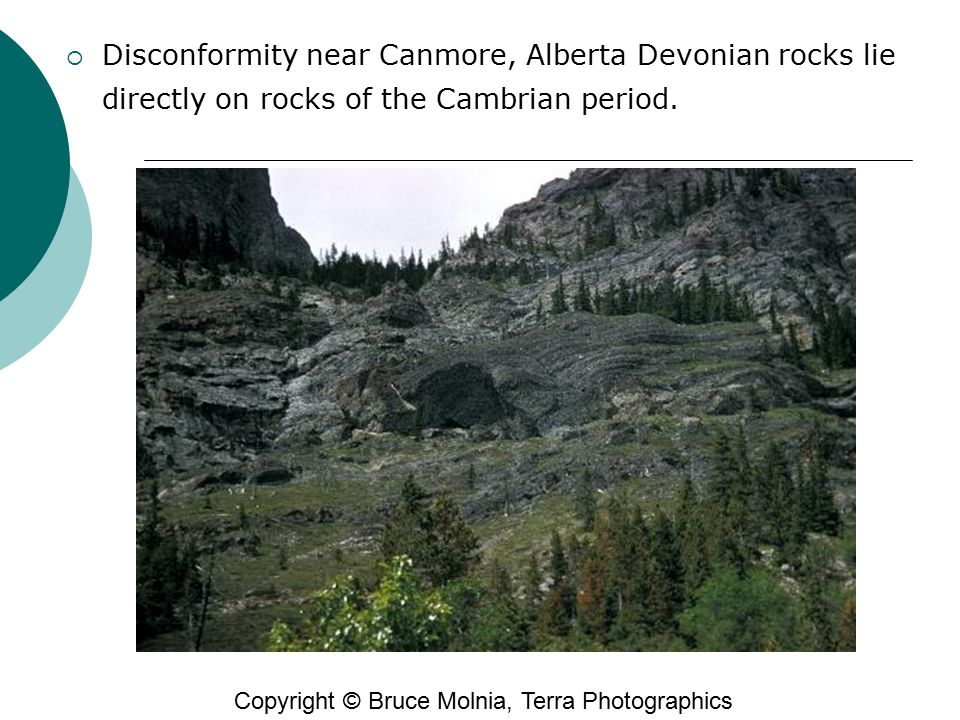 Disconformity near Canmore, Alberta Devonian rocks lie directly on rocks of the Cambrian period.