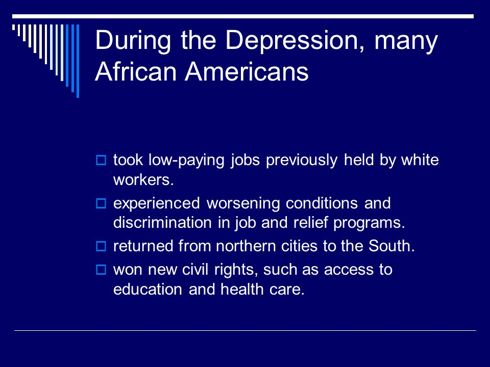 During the Depression, many African Americans