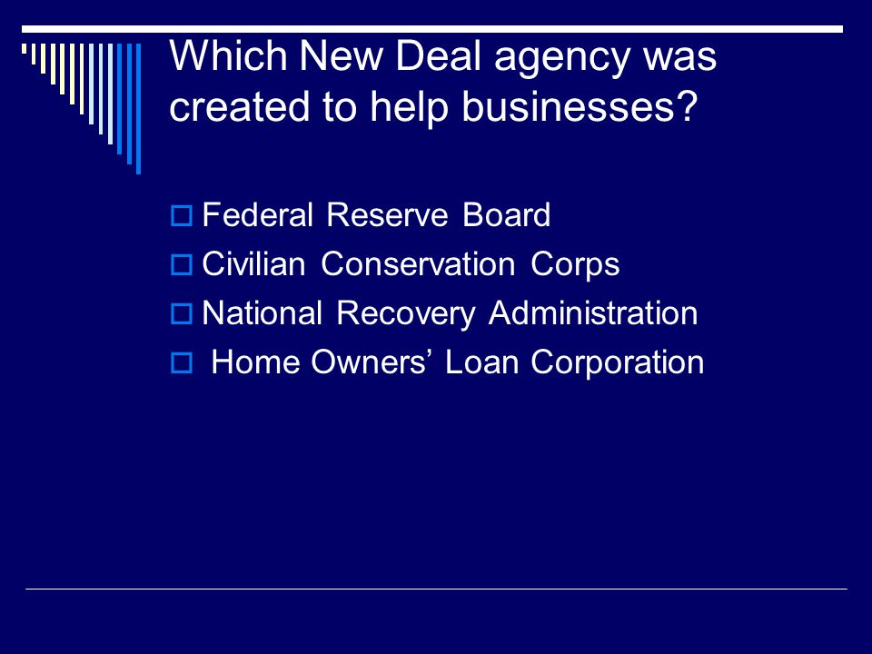 Which New Deal agency was created to help businesses