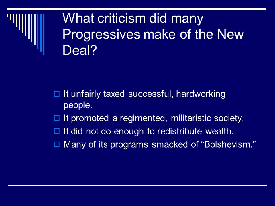 What criticism did many Progressives make of the New Deal