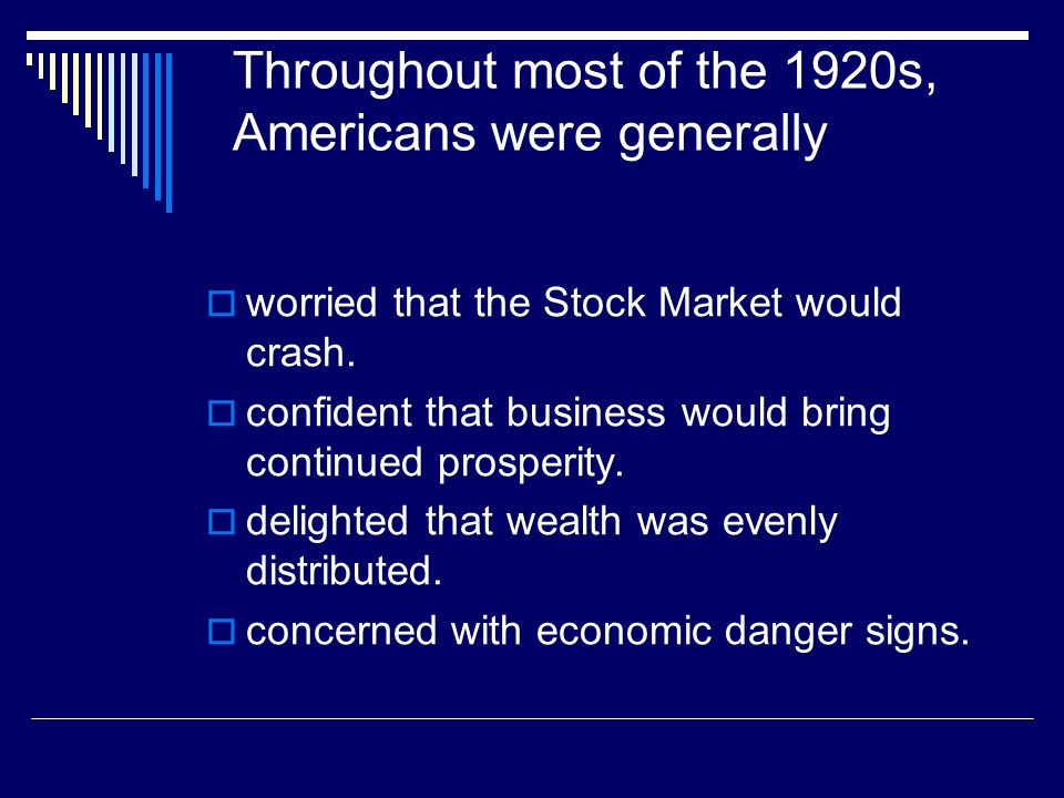 Throughout most of the 1920s, Americans were generally
