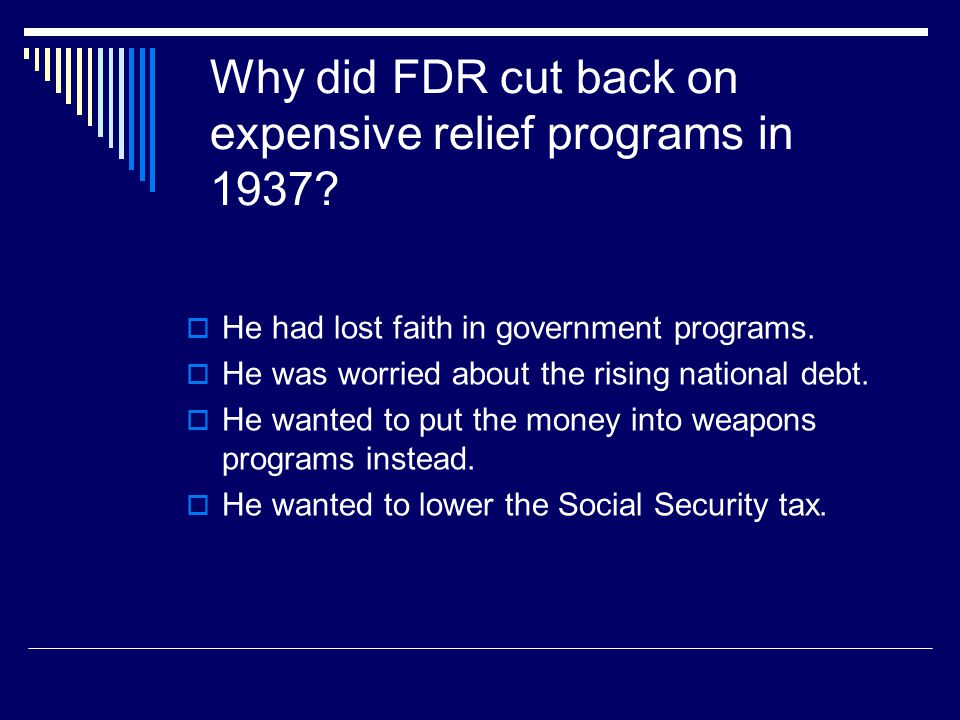 Why did FDR cut back on expensive relief programs in 1937