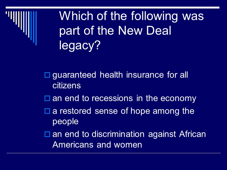 Which of the following was part of the New Deal legacy
