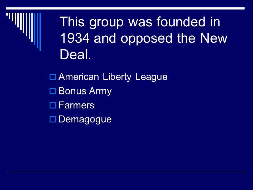 This group was founded in 1934 and opposed the New Deal.