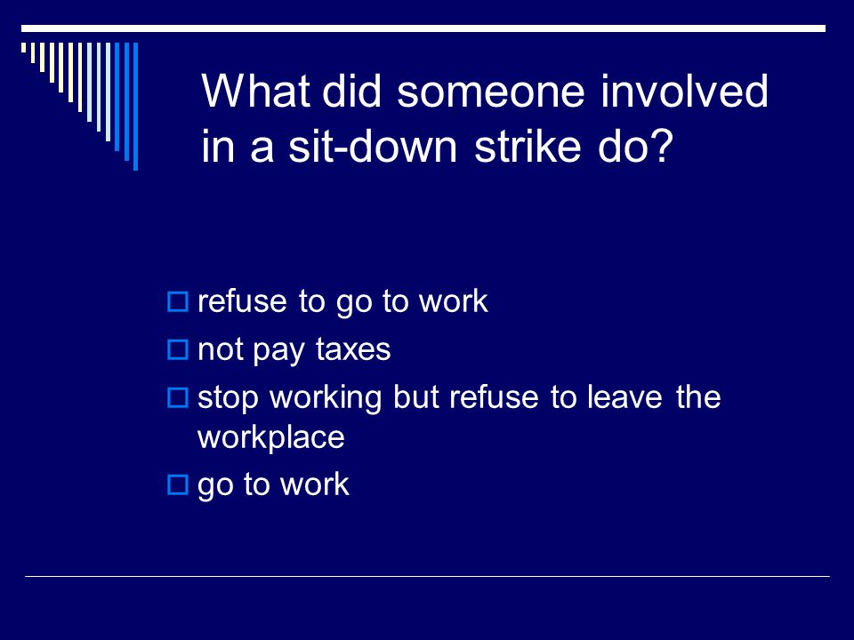 What did someone involved in a sit-down strike do