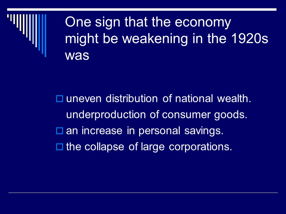 One sign that the economy might be weakening in the 1920s was