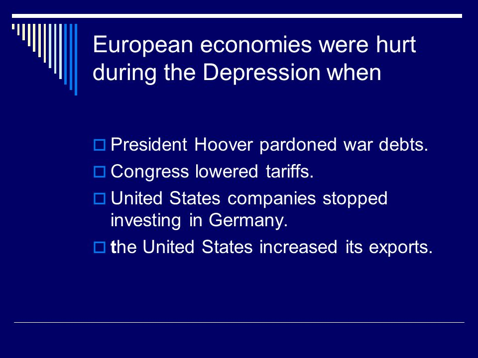 European economies were hurt during the Depression when