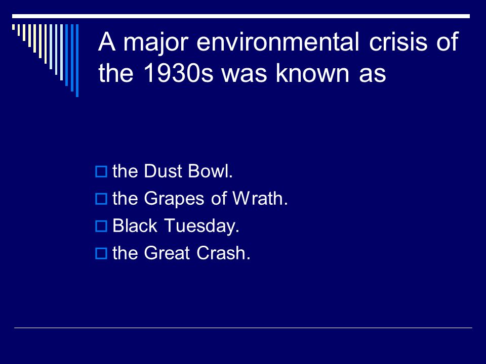 A major environmental crisis of the 1930s was known as